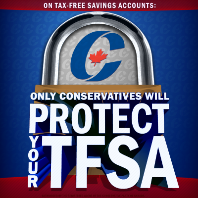 "Conservative Party: Justin Trudeau and Tom Mulcair ""threaten to take this [TFSA] option away from Canadians."""